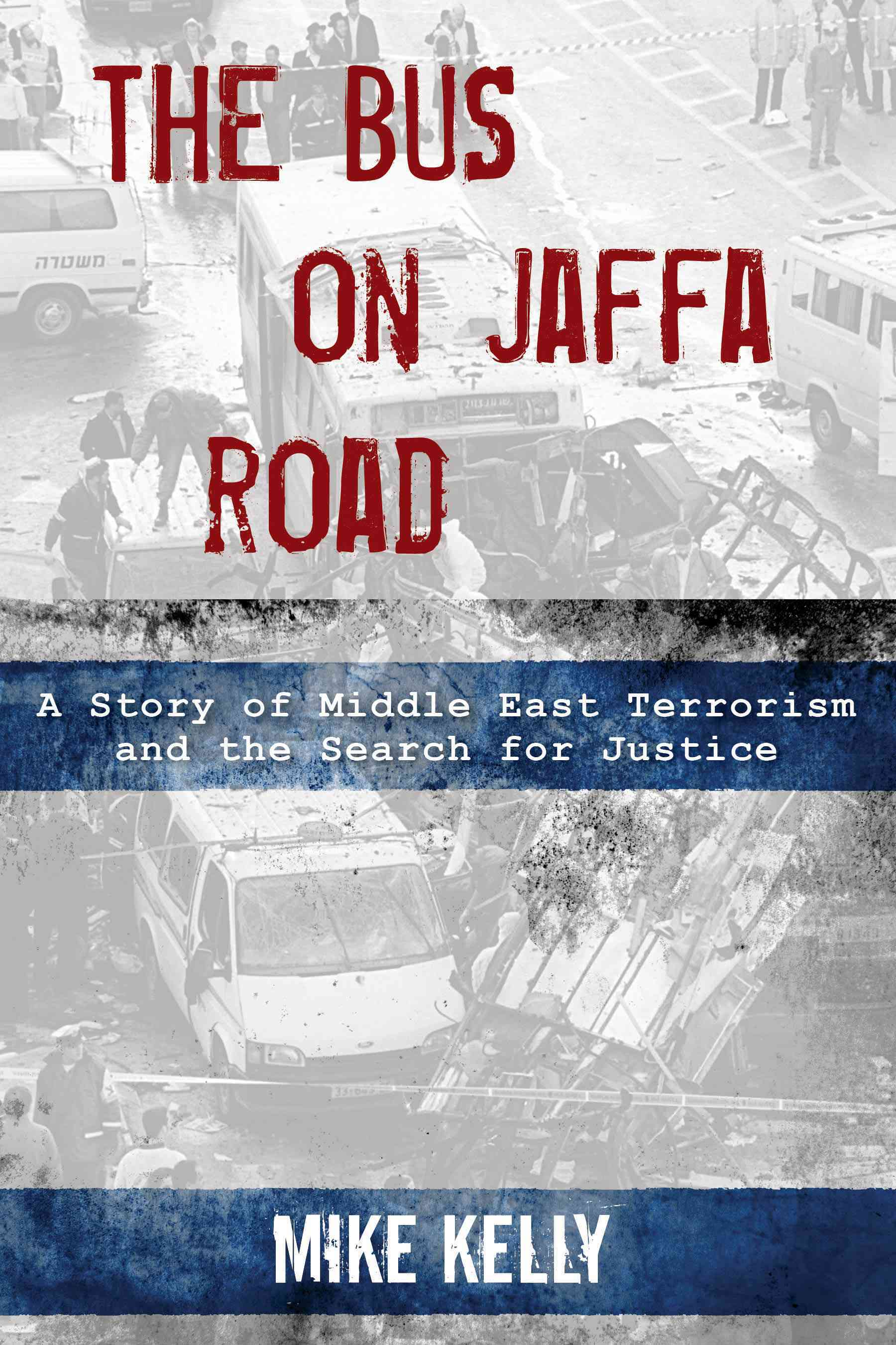 The Bus on Jaffa Road By Kelly, Mike