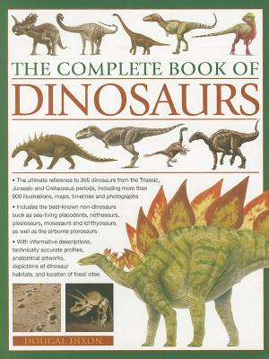 The Complete Book of Dinosaurs By Dixon, Dougal