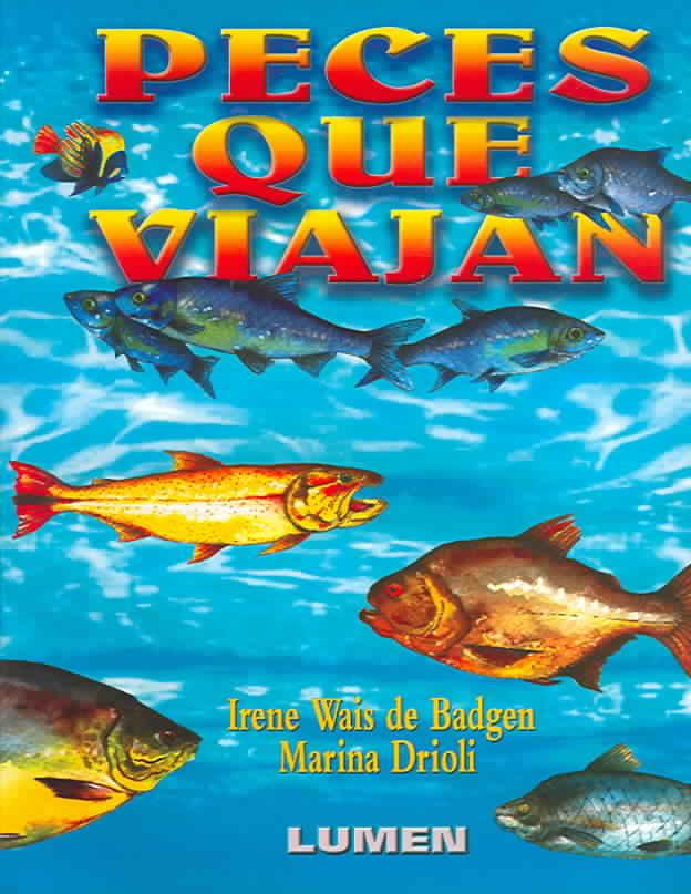 Peces Que Viajan By Wais de Badgen, I./ Drioli, M.